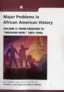 "Major Problems in African American History: From Freedom to ""Freedom Now,"" 1865 - 1990s by Thomas G. Paterson, Thomas C. Holt, Elsa Barkley Brown, Thomas Paterson (9780669462937) - PaperBack - Education Teaching Guides"