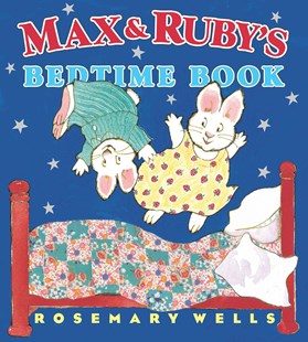 Max and Ruby's Bedtime Book - Children's Fiction Intermediate (5-7)