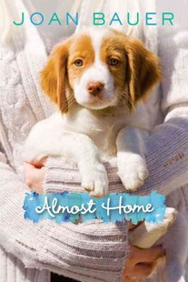 Almost Home by Joan Bauer (9780670012893) - HardCover - Children's Fiction Older Readers (8-10)