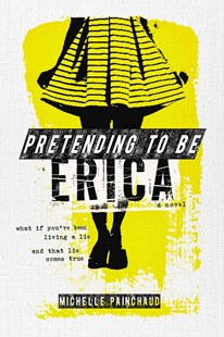 Pretending To Be Erica by Michelle Painchaud (9780670014972) - HardCover - Children's Fiction Intermediate (5-7)