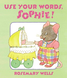 Use Your Words, Sophie! - Children's Fiction Intermediate (5-7)