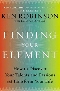Finding Your Element by Ken Robinson, Lou Aronica (9780670022380) - HardCover - Business & Finance Motivation