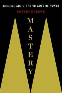 Mastery by Robert Greene (9780670024964) - HardCover - Business & Finance Careers