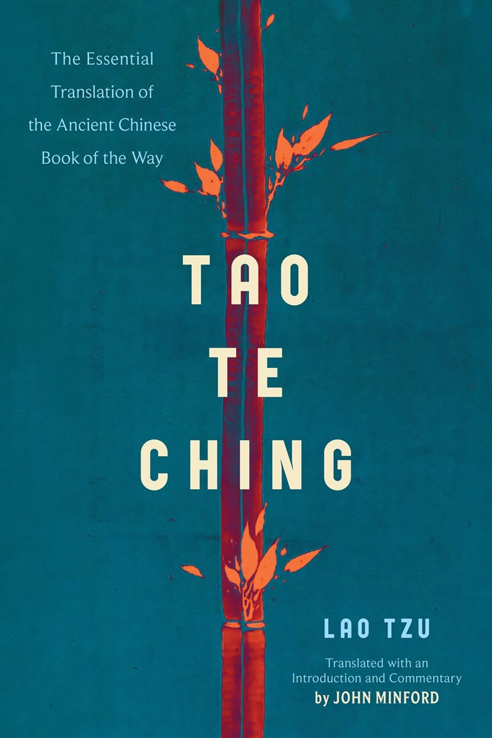 Tao Te Ching: The Essential Translation of the Ancient Chinese Book of the Way