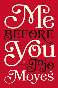Me Before You by Jojo Moyes (9780670026609) - HardCover - Modern & Contemporary Fiction General Fiction