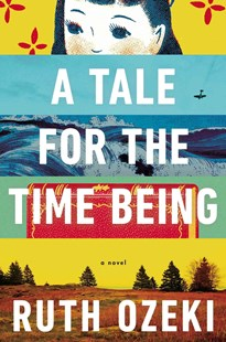 A Tale for the Time Being by Ruth Ozeki (9780670026630) - HardCover - Fantasy