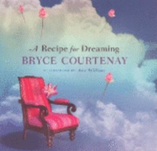 A Recipe For Dreaming by Bryce Courtenay, Anie Williams (9780670028689) - HardCover - Self-Help & Motivation Inspirational
