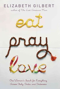 Eat, Pray, Love by Elizabeth Gilbert (9780670034710) - HardCover - Biographies General Biographies