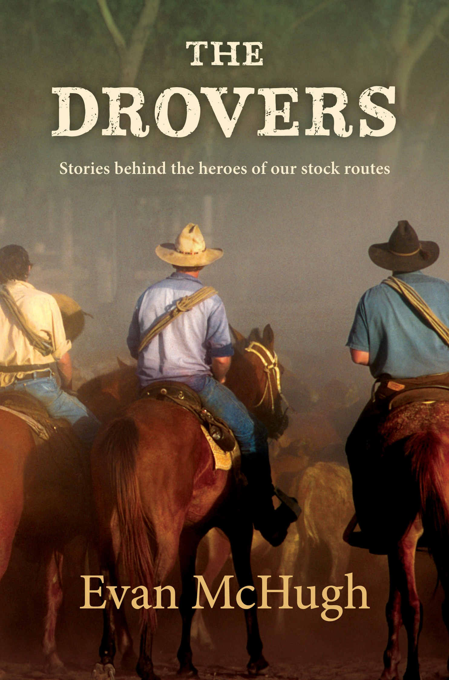 The Drovers: Stories behind the heroes of our stock routes