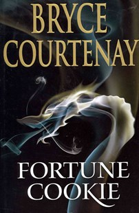 Fortune Cookie by Bryce Courtenay (9780670074082) - HardCover - Modern & Contemporary Fiction General Fiction