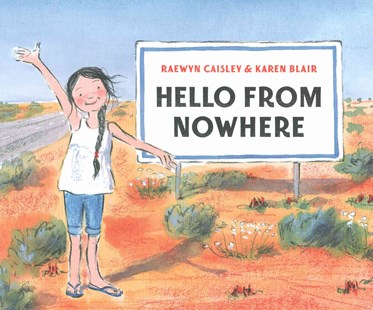 Hello From Nowhere by Raewyn Caisley, Karen Blair (9780670075003) - HardCover - Children's Fiction Older Readers (8-10)