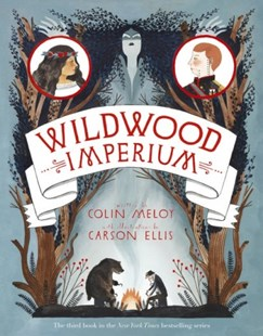 Wildwood Imperium by Colin Meloy, Carson Ellis (9780670075171) - HardCover - Children's Fiction