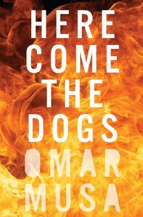 Here Come The Dogs by Omar Musa (9780670077090) - PaperBack - Modern & Contemporary Fiction General Fiction
