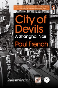 City of Devils: A Shanghai Noir by Paul French (9780670077281) - PaperBack - Crime Classics
