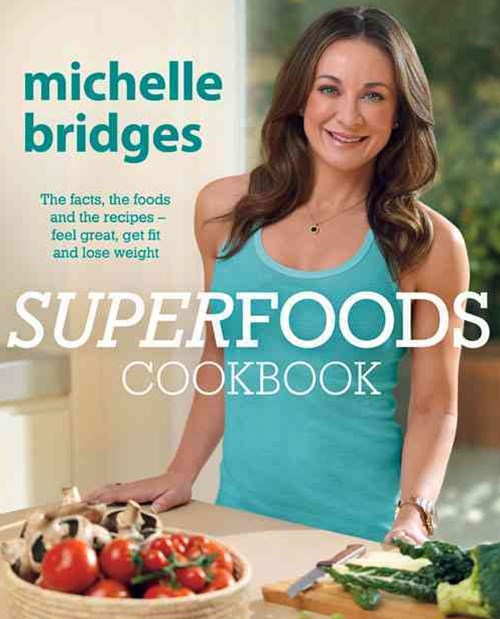 Superfoods Cookbook: The Facts, The Foods And The Recipes -Feel Great, Get Fit And Lose Weight