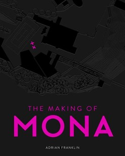 The Making Of Mona by Adrian Franklin (9780670077861) - HardCover - Art & Architecture Architecture