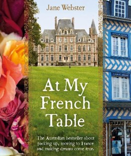 At My French Table by Jane Webster, Nikole Ramsay (9780670078240) - PaperBack - Biographies General Biographies