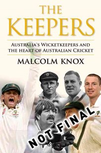 The Keepers by Malcolm Knox (9780670078523) - HardCover - Sport & Leisure Cricket