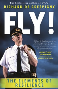 Fly!: Life Lessons from the Cockpit of QF32 by Richard de Crespigny (9780670078738) - PaperBack - Business & Finance Management & Leadership