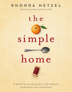 The Simple Home by Rhonda Hetzel, Julie Renouf (9780670079025) - HardCover - Home & Garden Interior Decorating