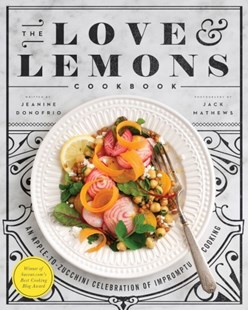 The Love And Lemons Cookbook by Jeanine Donofrio, Jack Mathews (9780670079179) - PaperBack - Cooking Vegetarian