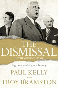 The Dismissal by Paul Kelly, Paul Kelly (9780670079209) - HardCover - Biographies General Biographies