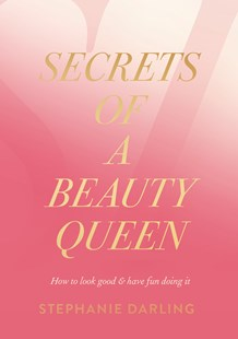 Confessions Of A Beauty Queen by Stephanie Darling (9780670079216) - PaperBack - Business & Finance Organisation & Operations