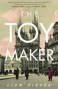 The Toymaker by Liam Pieper (9780670079384) - PaperBack - Modern & Contemporary Fiction General Fiction