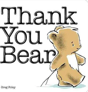 Thank You Bear Board Book by Greg Foley (9780670785070) - HardCover - Children's Fiction Early Readers (0-4)