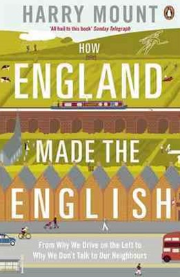 How England Made The EnglishTo Why We Don't Talk To Our Neighbours