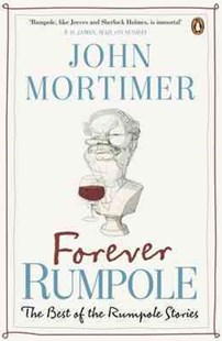 Forever Rumpole: The Best of the Rumpole Stories by Mortimer John (9780670919376) - PaperBack - Crime Mystery & Thriller
