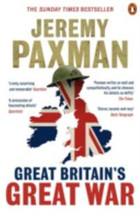 Great Britain's Great War by Jeremy Paxman (9780670919635) - PaperBack - History European