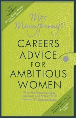(ebook) Mrs Moneypenny's Careers Advice for Ambitious Women