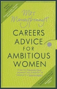 (ebook) Mrs Moneypenny's Careers Advice for Ambitious Women - Business & Finance Careers
