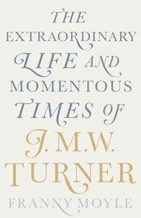 TurnerW. Turner by Franny Moyle (9780670922697) - HardCover - Art & Architecture Art History