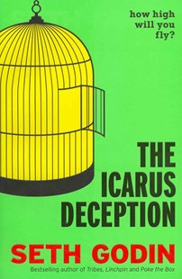 The Icarus Deception by Seth Godin (9780670922925) - PaperBack - Business & Finance Careers