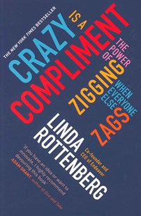 Crazy Is A Compliment by Linda Rottenberg (9780670923786) - PaperBack - Business & Finance Business Communication
