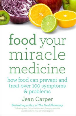 Food Your Miracle Medicine: How Food Can Prevent and Treat Over 100 Symptoms and Problems