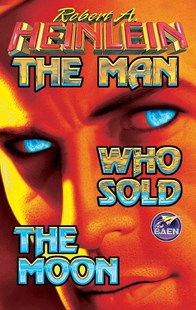 The Man Who Sold the Moon by Robert A. Heinlein, Robert A. Heinlein (9780671578633) - PaperBack - Science Fiction