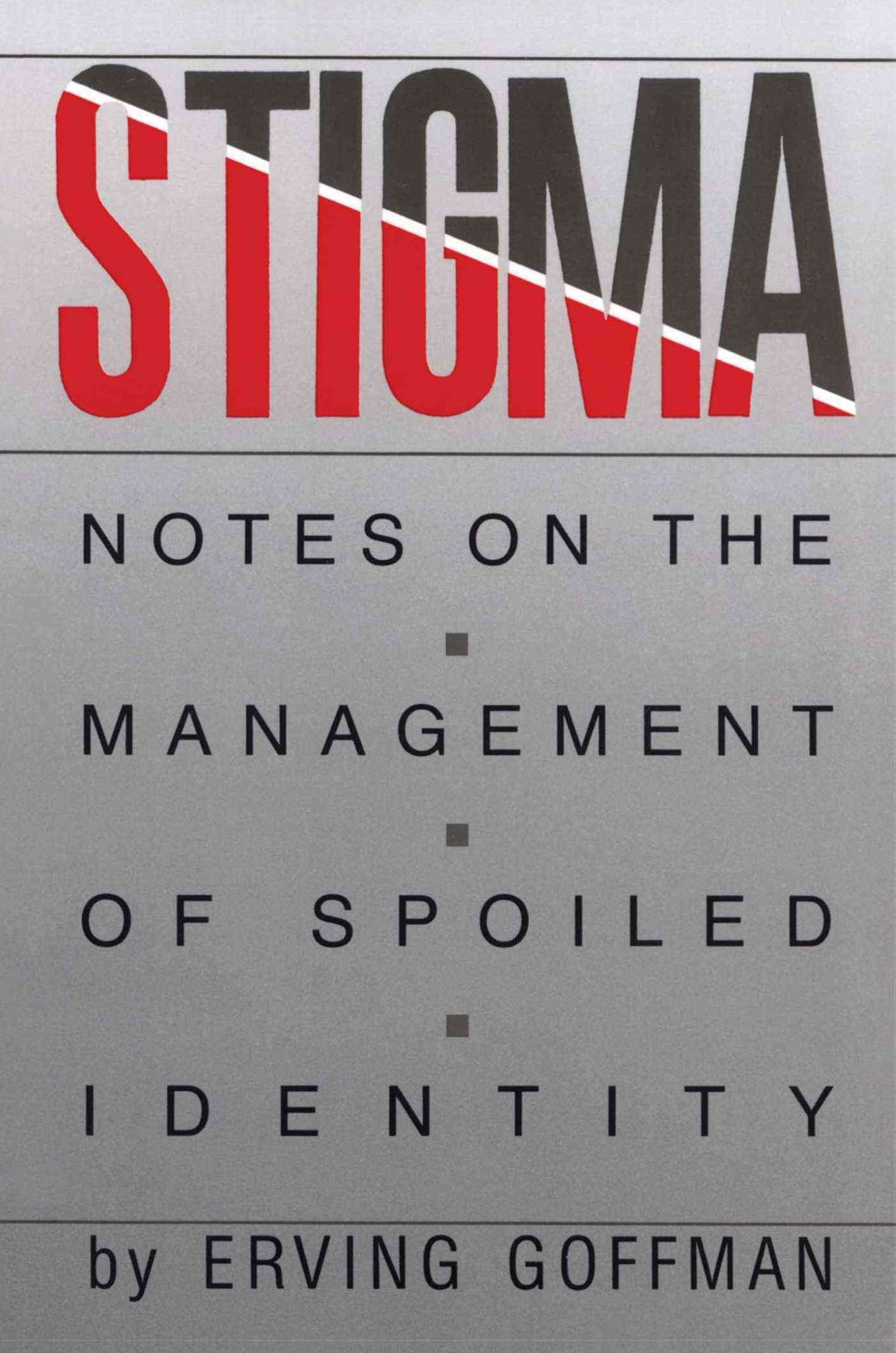 Stigma: Notes on the Management of Spolied Identity