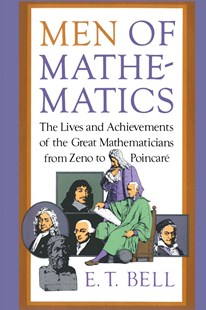 Men of Mathematics by E.T. Bell, E. T. Bell (9780671628185) - PaperBack - Biographies General Biographies