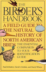 The Birder's Handbook by Paul R. Ehrlich, David S. Dobkin, Darryl Wheye, Paul Ehrlich (9780671659899) - PaperBack - Pets & Nature Birds
