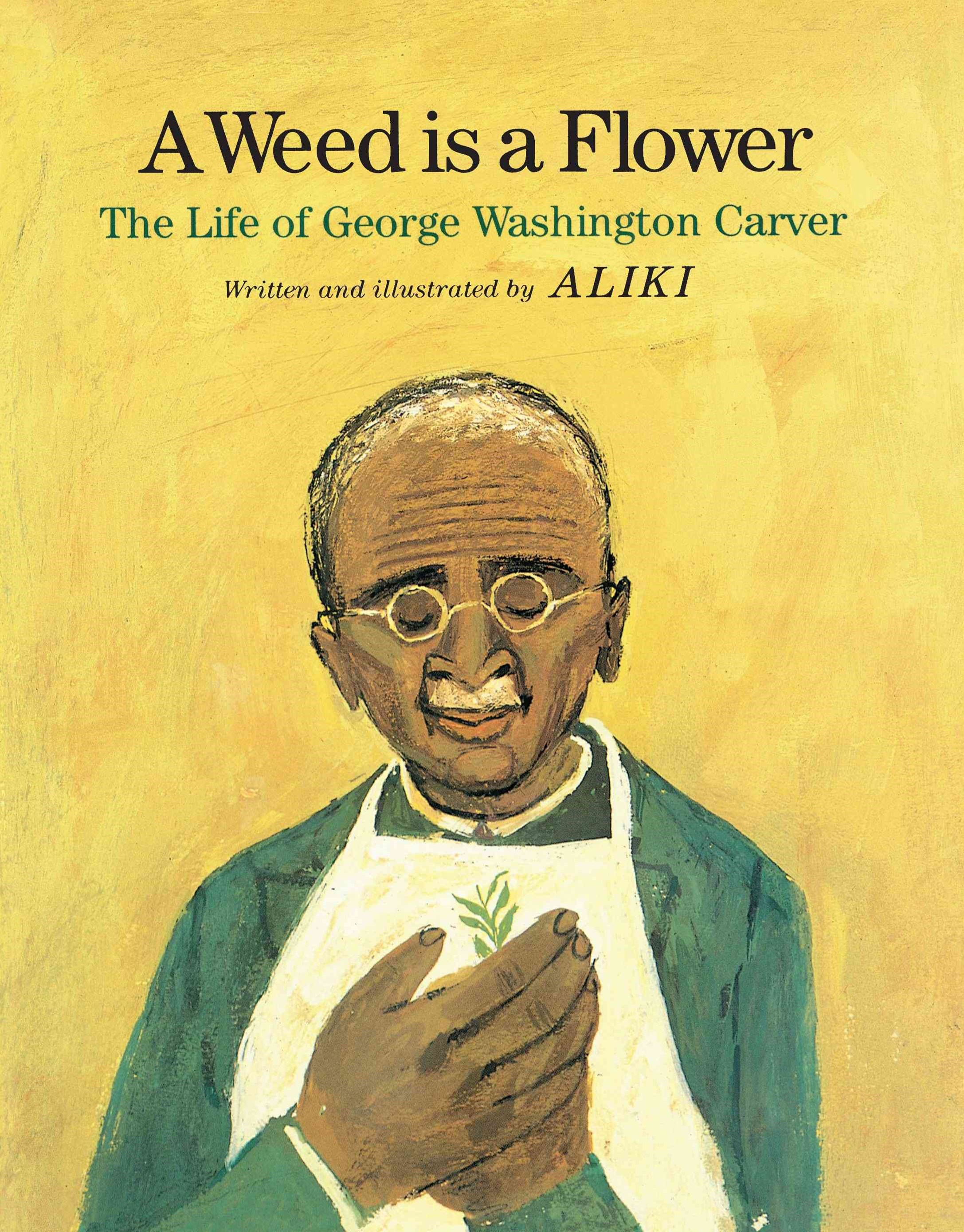 A Weed Is a Flower