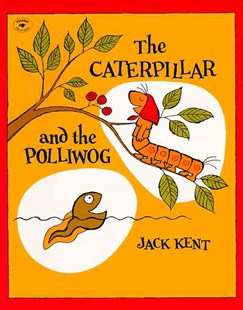 The Caterpillar and the Polliwog by Jack Kent (9780671662813) - PaperBack - Children's Fiction Intermediate (5-7)