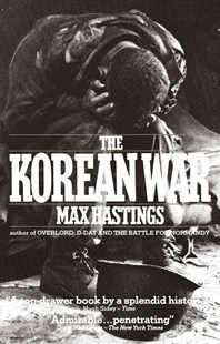 The Korean War by Max Hastings (9780671668341) - PaperBack - History Asia