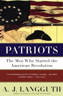Patriots by A. J. Langguth (9780671675622) - PaperBack - Biographies General Biographies