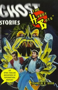 The Hardy Boys: Ghost Stories by Franklin W. Dixon, Anne Greenberg (9780671691332) - PaperBack - Children's Fiction Older Readers (8-10)