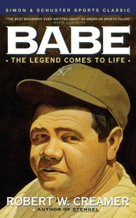 Babe by Robert W. Creamer (9780671760700) - PaperBack - Sport & Leisure Sporting History