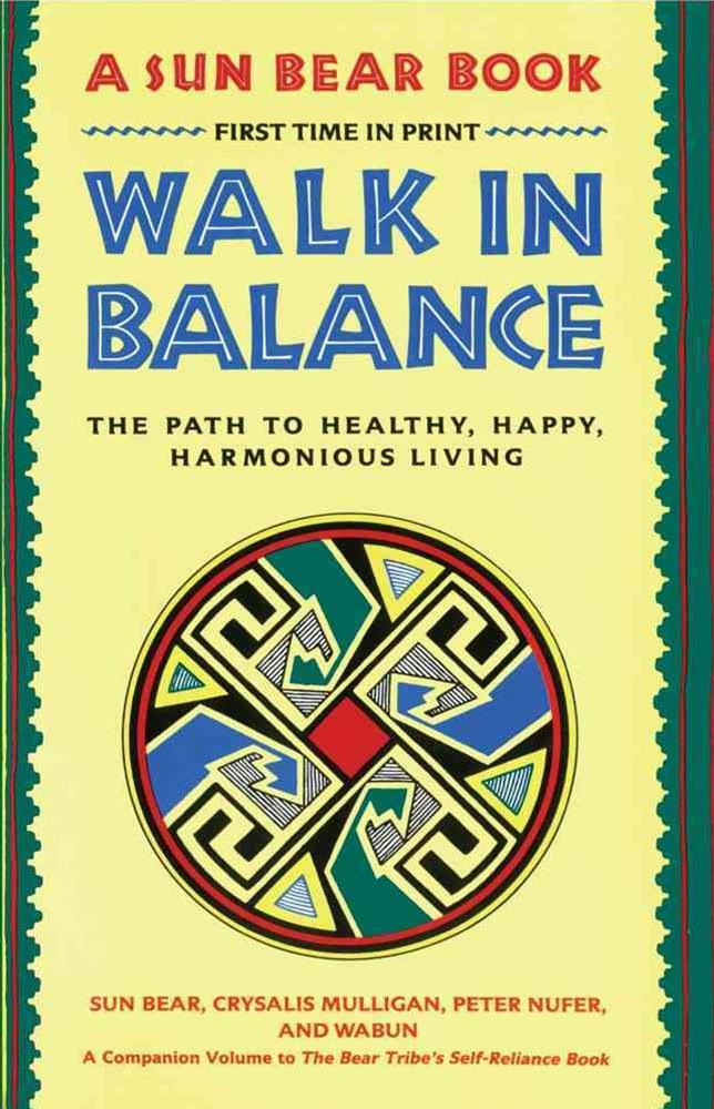 &quote;Walk in Balance: The Path to Healthy, Happy, Harmonious Living  &quote;