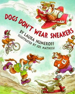 Dogs Don't Wear Sneakers - Non-Fiction Animals